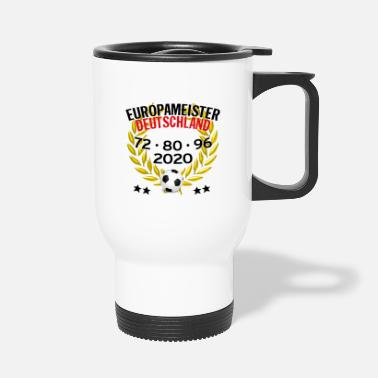 European Champion European Champion Germany 72 80 96 2020 - Travel Mug