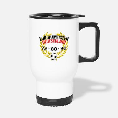 European Champion European Champion Germany 72 80 96 - Travel Mug