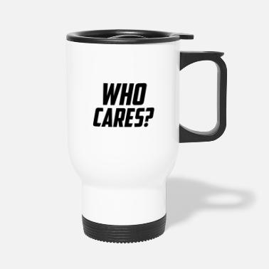 Slogan Who cares slogan slogan - Thermosbeker