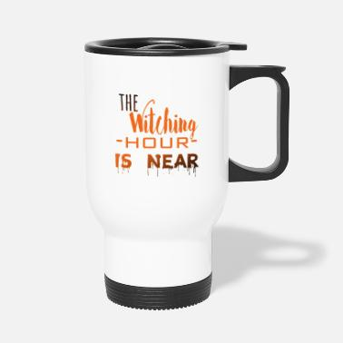 Witching Hour The Witching Hour is Near - Travel Mug