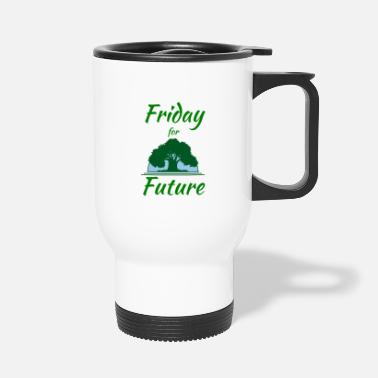Fridays For Future friday for future, friday, future - Travel Mug