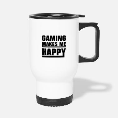 Gamer Gaming makes me happy - Travel Mug