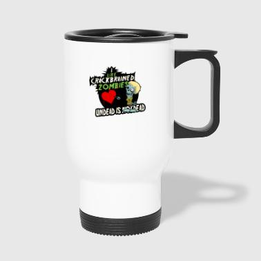 Undead is not dead - Travel Mug