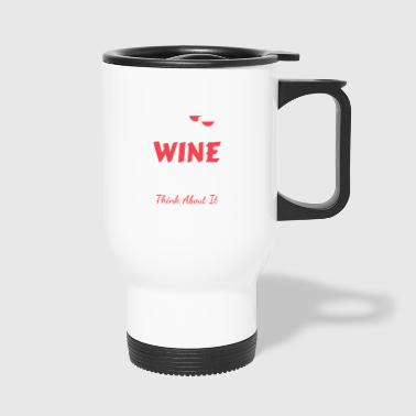 Me You Wine Ballroom Dancing Think About it Date - Travel Mug