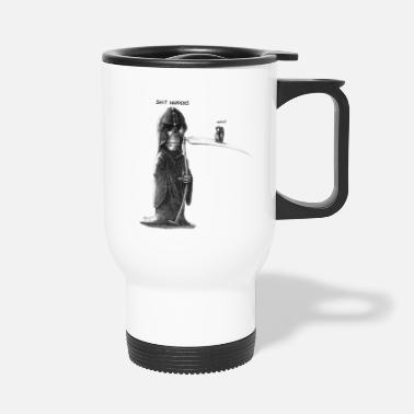 shit happens - Travel Mug