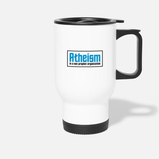 Cool Mugs & Drinkware - Atheism: A non-prophet organization - Travel Mug white