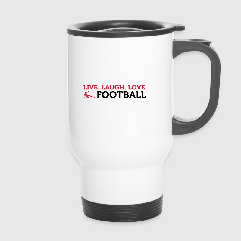Football Quotes: Lebe. Lache. Love. Football. - Travel Mug