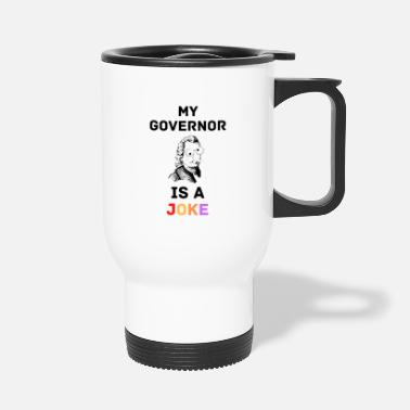 Moron My Governor is a Joke - Travel Mug