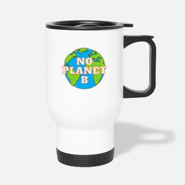 Bio No Planet B - Environmental Protection - Travel Mug