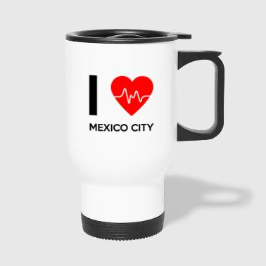 I Love Mexico City - I Love Mexico by - Termokopp
