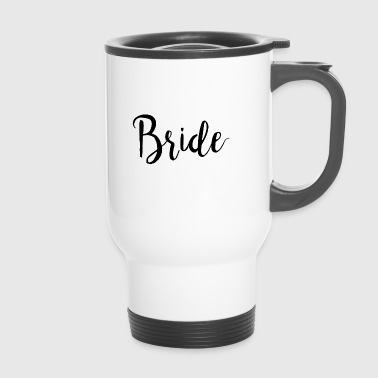Bride / Bride - Travel Mug