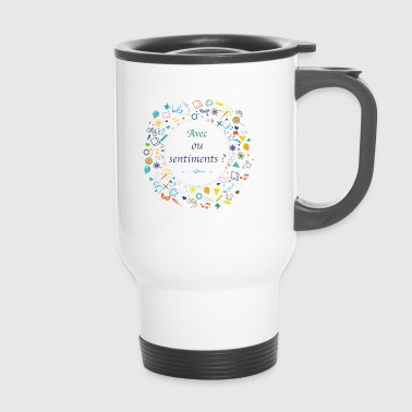 Avec ou sentiments ? - Mug thermos