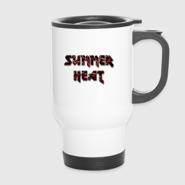 Summer heat - Summer Heat - Travel Mug