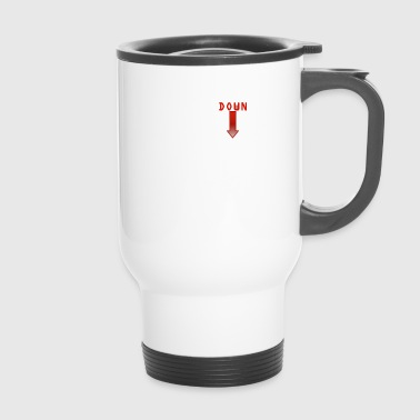 Sit Sit down - Travel Mug