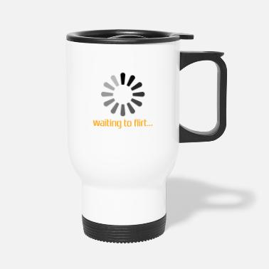 Flirt to flirt - Travel Mug