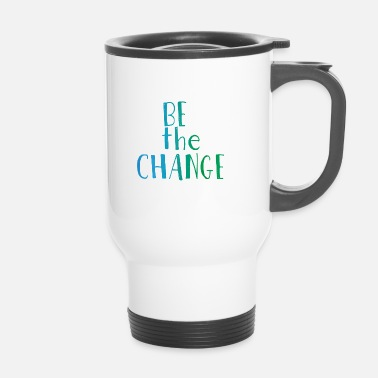 Change Hipster: Be the Change - Tazza termica