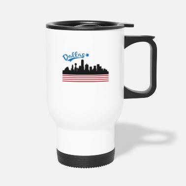 Dallas Dallas - Travel Mug