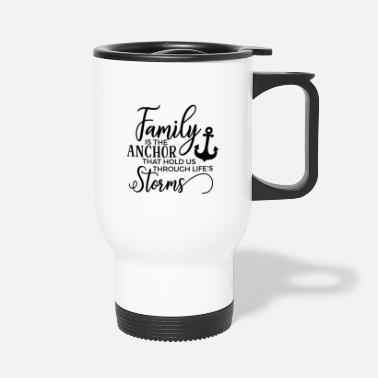 Familie Family is the anchor Gift Family Grandma Grandpa Mama - Travel Mug