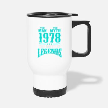 Vintage The Man The Myth 1978 The Birth Of Legends - Travel Mug