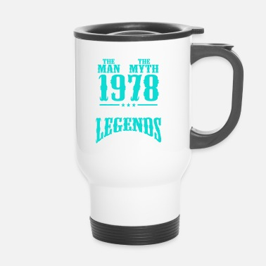 1978 The Man The Myth 1978 The Birth Of Legends - Travel Mug