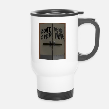 Open Don't open dead inside - Mug thermos