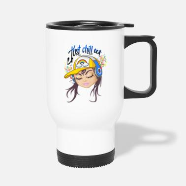 Chill Out Chill out girl - Mug isotherme