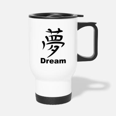 Kanji Kanji - Dream - Kanji T-Shirt - Travel Mug