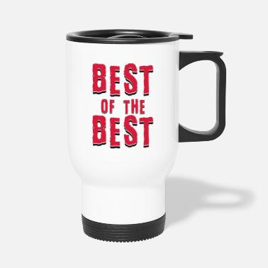 Best Of Best of the best - Thermosbeker