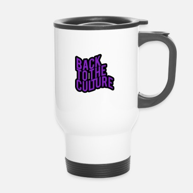 Culture Back To The Culture - Travel Mug
