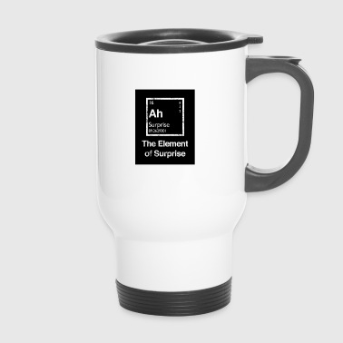 The Element of Surprise (The element of surprise) - Travel Mug