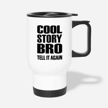 Story Cool story bro - Thermosbeker