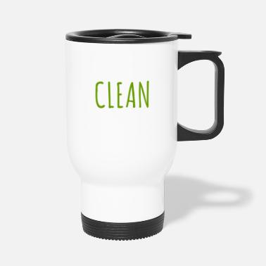 Clean What It Is clean - Travel Mug