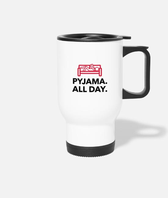 Bed Mugs & Drinkware - Throughout the day in your pajamas! - Travel Mug white