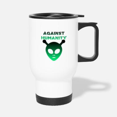 Against Against Humanity / Against humanity - Travel Mug