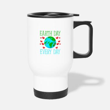 Earth Day Earth Day Every Day - Travel Mug