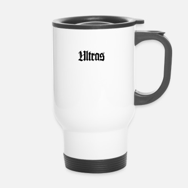 Ultra Ultras - Travel Mug