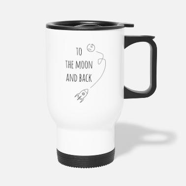 Moon To the moon and back / gift idea - Travel Mug