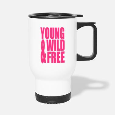 Young Wild And Free Young Wild and Free II - Thermosbeker