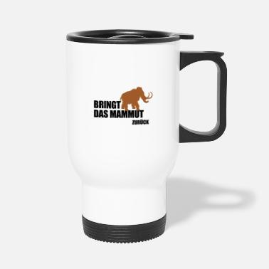 Mammoth brings the mammoth back gift nature conservation - Travel Mug
