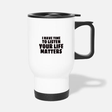 Suicidal Counselor Therapist MENTAL HEALTH AWARENESS: Life Matters - Travel Mug