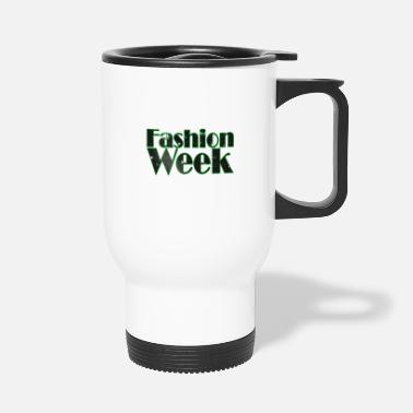 Week Fashion Week - Fashion Week - Travel Mug
