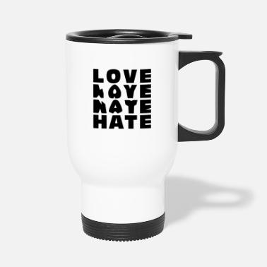 To Hate LOVE HATE - Travel Mug