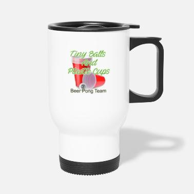 Spring Break Tiny Balls And Plastic Cups - Beer Pong Team - Travel Mug