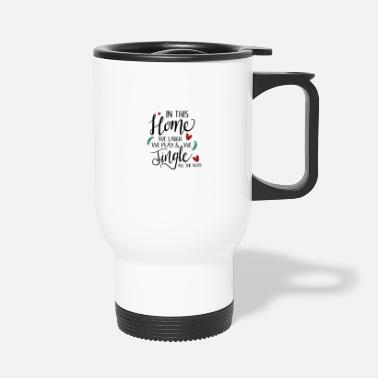 Pack in this home we laugh we play and we jingle all th - Travel Mug