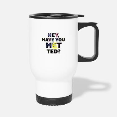 Série Have you met ted - Mug isotherme