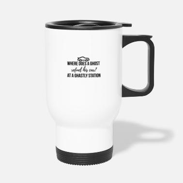 Ghastly Where does a ghost refuel his car? - Travel Mug