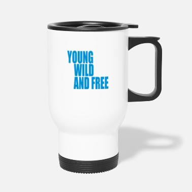 Young Wild And Free Young Wild and Free III - Thermosbeker