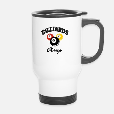 Champ Champion Billard Champ Pro Champion - Bon joueur - Mug thermos