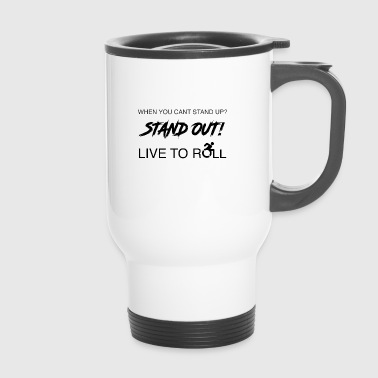 Stand out! - Travel Mug