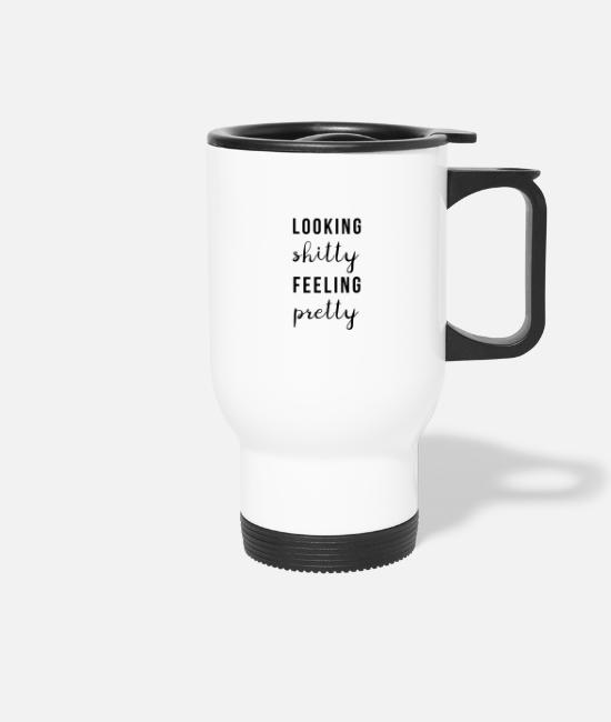 Geo Mugs & Drinkware - Looking Shitty Feeling Pretty Pretty Nice - Travel Mug white